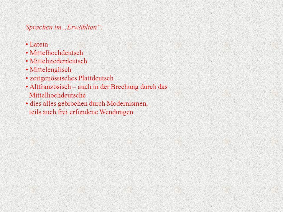 """Sprachen im """"Erwählten : Latein Mittelhochdeutsch Mittelniederdeutsch Mittelenglisch zeitgenössisches Plattdeutsch Altfranzösisch – auch in der Brechung durch das Mittelhochdeutsche dies alles gebrochen durch Modernismen, teils auch frei erfundene Wendungen"""