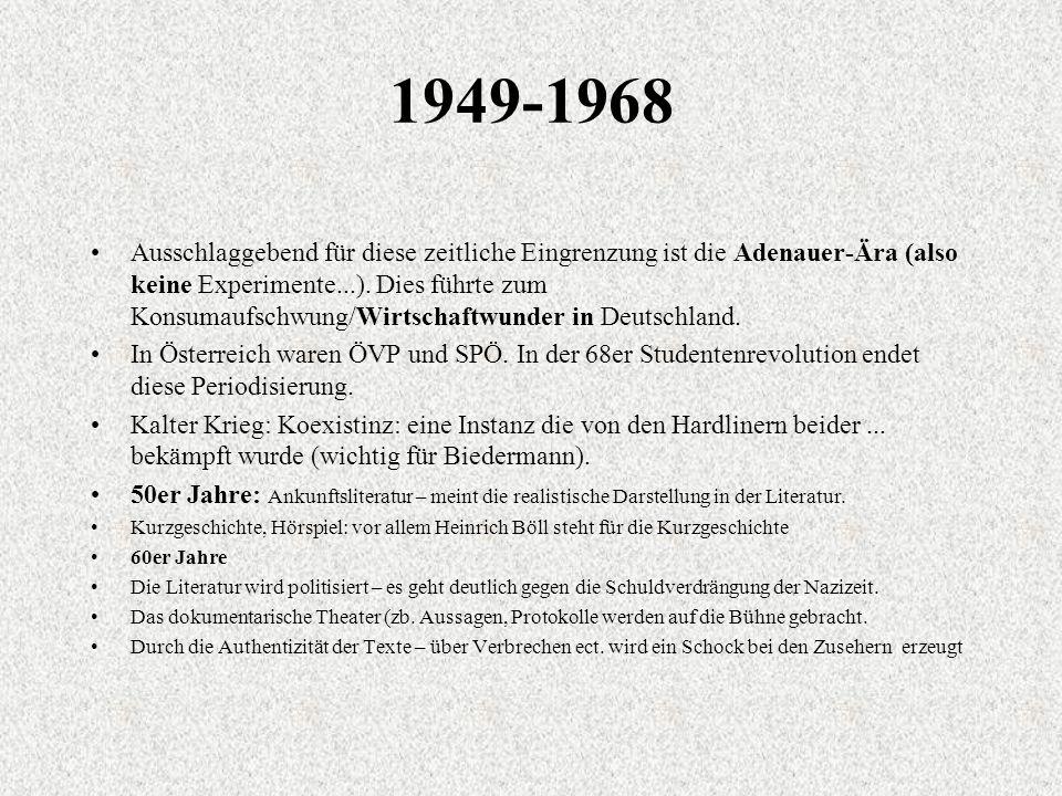 1949-1968 Ausschlaggebend für diese zeitliche Eingrenzung ist die Adenauer-Ära (also keine Experimente...).