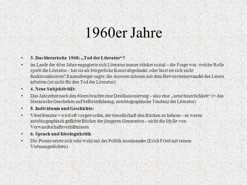 """1960er Jahre 3.Das literarische 1968: """"Tod der Literatur ."""