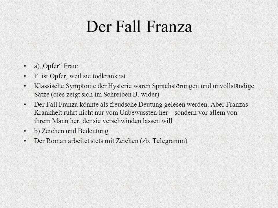 """Der Fall Franza a)""""Opfer Frau: F."""