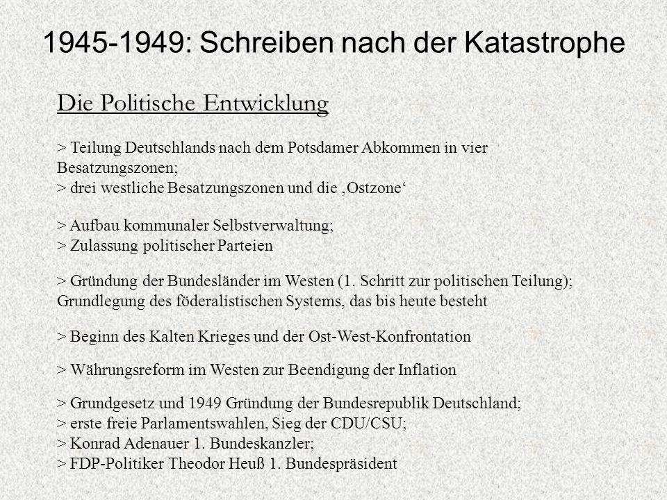 Die Politische Entwicklung > Teilung Deutschlands nach dem Potsdamer Abkommen in vier Besatzungszonen; > drei westliche Besatzungszonen und die 'Ostzone' > Aufbau kommunaler Selbstverwaltung; > Zulassung politischer Parteien > Gründung der Bundesländer im Westen (1.