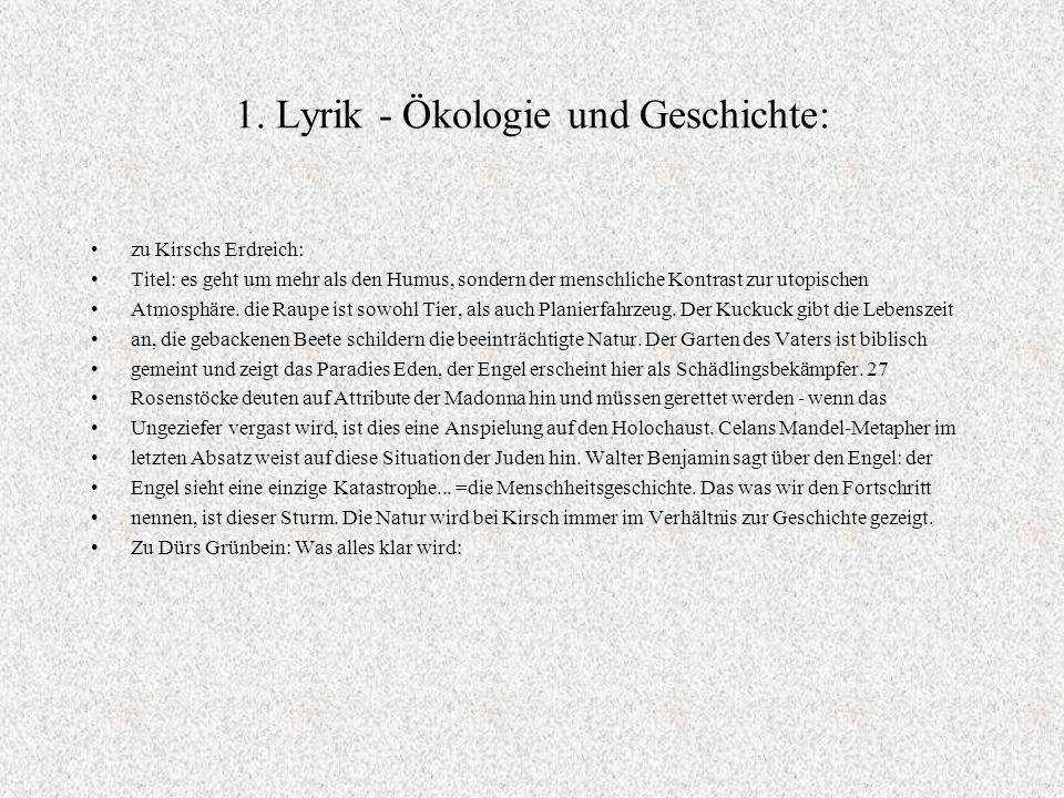 1. Lyrik - Ökologie und Geschichte: zu Kirschs Erdreich: Titel: es geht um mehr als den Humus, sondern der menschliche Kontrast zur utopischen Atmosph