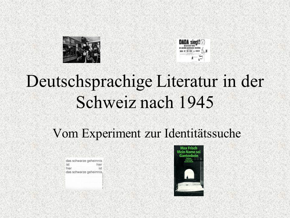 Deutschsprachige Literatur in der Schweiz nach 1945 Vom Experiment zur Identitätssuche