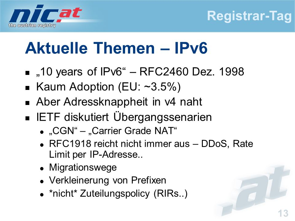 "Registrar-Tag 13 Aktuelle Themen – IPv6 ""10 years of IPv6 – RFC2460 Dez."