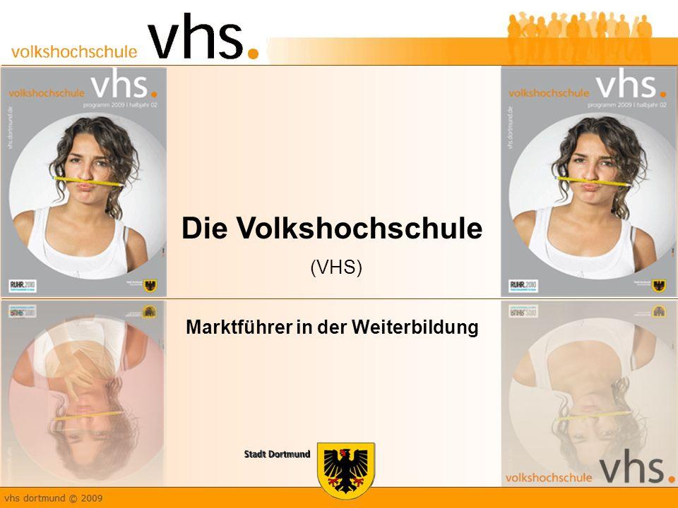 Die Volkshochschule (VHS) Marktführer in der Weiterbildung