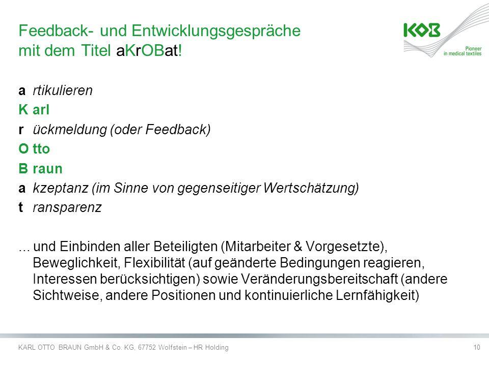 KARL OTTO BRAUN GmbH & Co. KG, 67752 Wolfstein – HR Holding10 Feedback- und Entwicklungsgespräche mit dem Titel aKrOBat! artikulieren Karl r ückmeldun