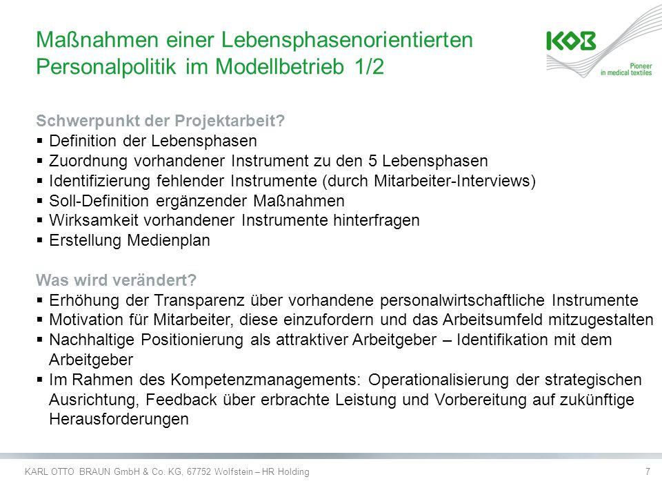 KARL OTTO BRAUN GmbH & Co. KG, 67752 Wolfstein – HR Holding7 Schwerpunkt der Projektarbeit?  Definition der Lebensphasen  Zuordnung vorhandener Inst