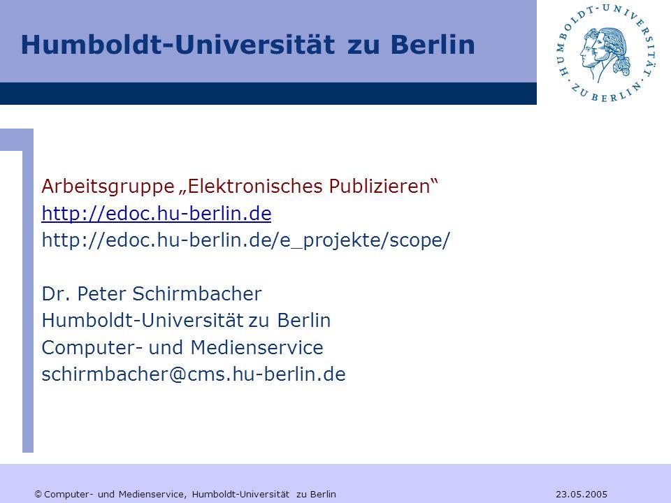 """Humboldt-Universität zu Berlin Arbeitsgruppe """"Elektronisches Publizieren http://edoc.hu-berlin.de http://edoc.hu-berlin.de/e_projekte/scope/ Dr."""