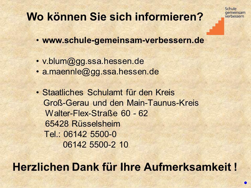 Wo können Sie sich informieren? www.schule-gemeinsam-verbessern.de v.blum@gg.ssa.hessen.de a.maennle@gg.ssa.hessen.de Staatliches Schulamt für den Kre