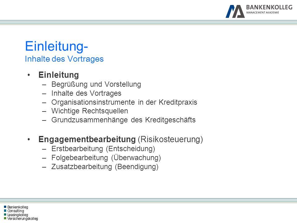 Einleitung- Inhalte des Vortrages Einleitung –Begrüßung und Vorstellung –Inhalte des Vortrages –Organisationsinstrumente in der Kreditpraxis –Wichtige