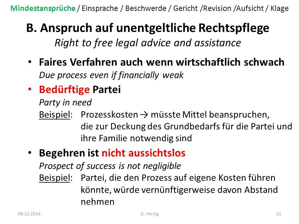 B. Anspruch auf unentgeltliche Rechtspflege Right to free legal advice and assistance Faires Verfahren auch wenn wirtschaftlich schwach Due process ev