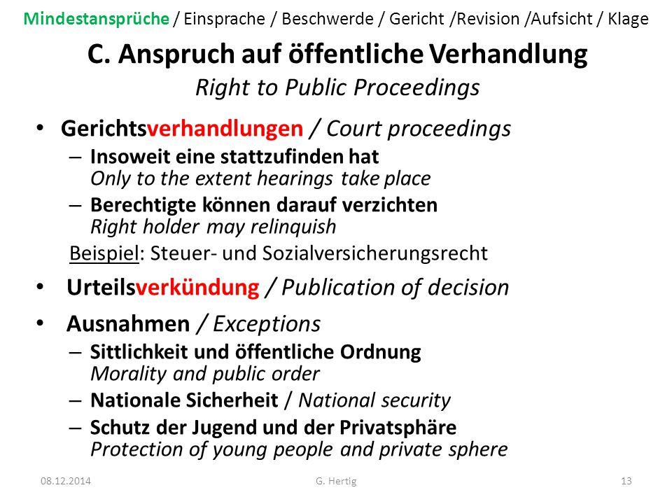 C. Anspruch auf öffentliche Verhandlung Right to Public Proceedings Gerichtsverhandlungen / Court proceedings – Insoweit eine stattzufinden hat Only t