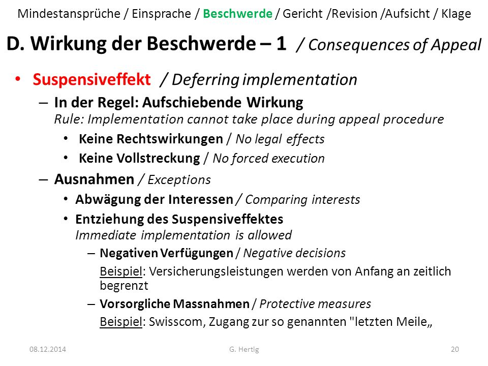 D. Wirkung der Beschwerde – 1 / Consequences of Appeal Suspensiveffekt / Deferring implementation – In der Regel: Aufschiebende Wirkung Rule: Implemen