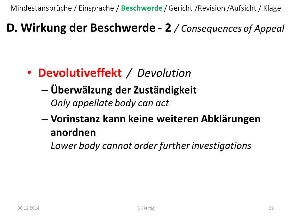 D. Wirkung der Beschwerde - 2 / Consequences of Appeal Devolutiveffekt / Devolution – Überwälzung der Zuständigkeit Only appellate body can act – Vori