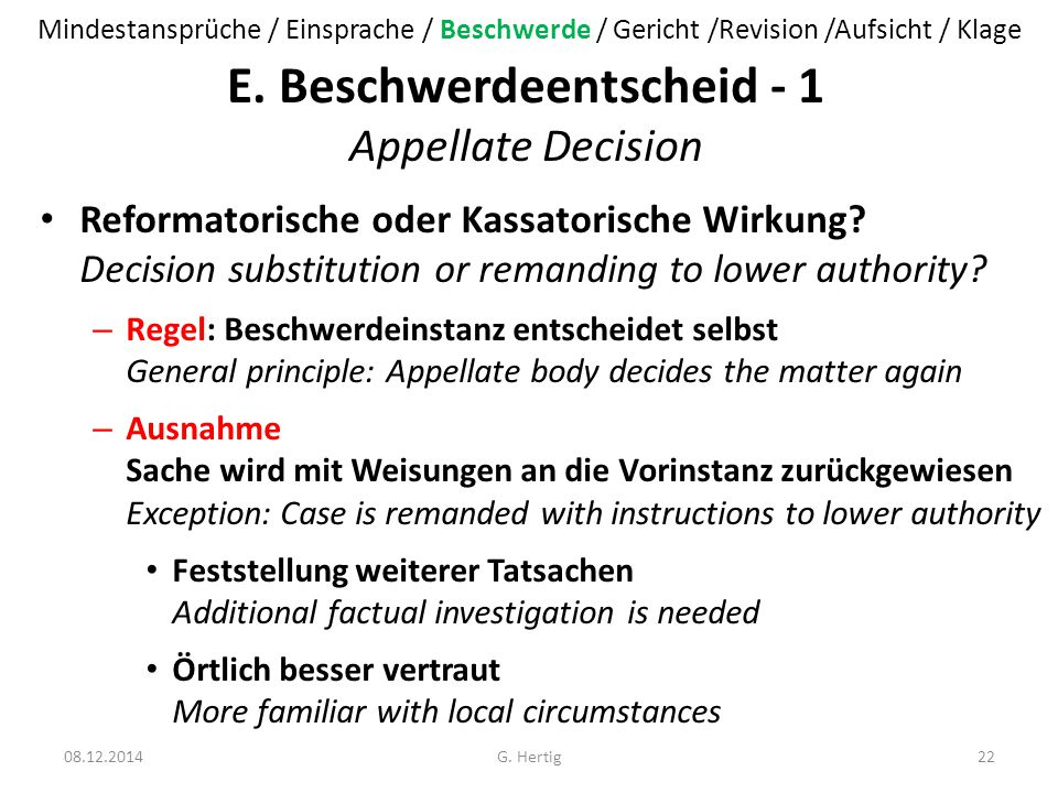 E. Beschwerdeentscheid - 1 Appellate Decision Reformatorische oder Kassatorische Wirkung? Decision substitution or remanding to lower authority? – Reg