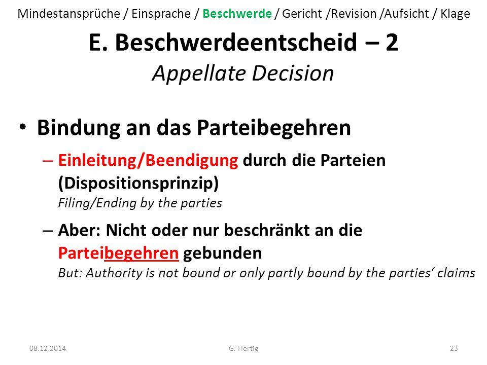 E. Beschwerdeentscheid – 2 Appellate Decision Bindung an das Parteibegehren – Einleitung/Beendigung durch die Parteien (Dispositionsprinzip) Filing/En