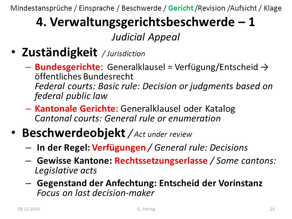 4. Verwaltungsgerichtsbeschwerde – 1 Judicial Appeal Zuständigkeit / Jurisdiction – Bundesgerichte: Generalklausel = Verfügung/Entscheid → öffentliche