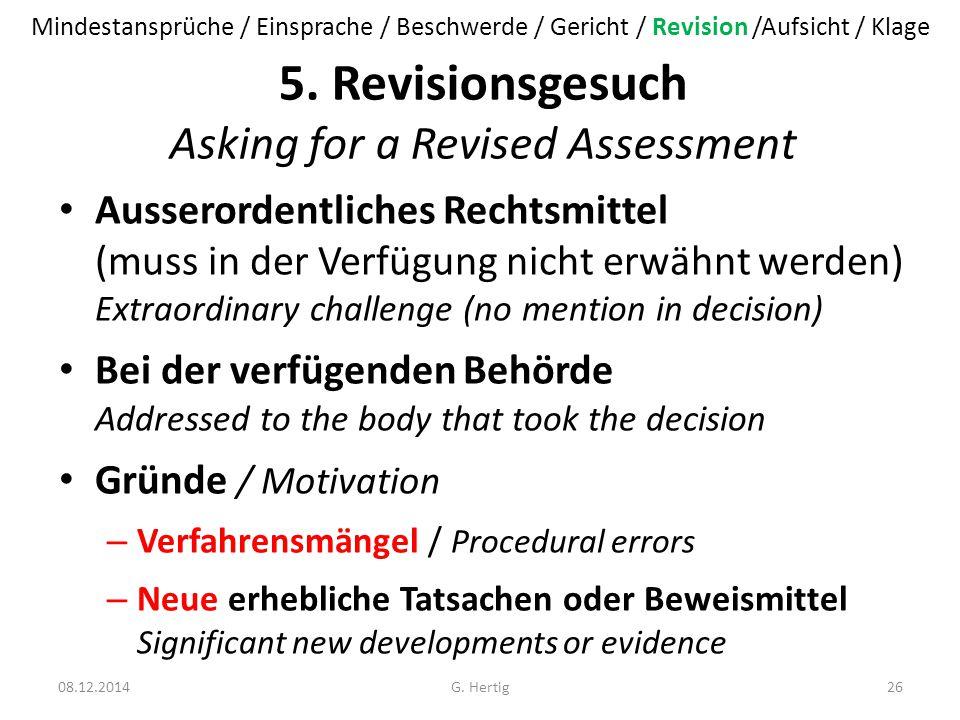 5. Revisionsgesuch Asking for a Revised Assessment Ausserordentliches Rechtsmittel (muss in der Verfügung nicht erwähnt werden) Extraordinary challeng