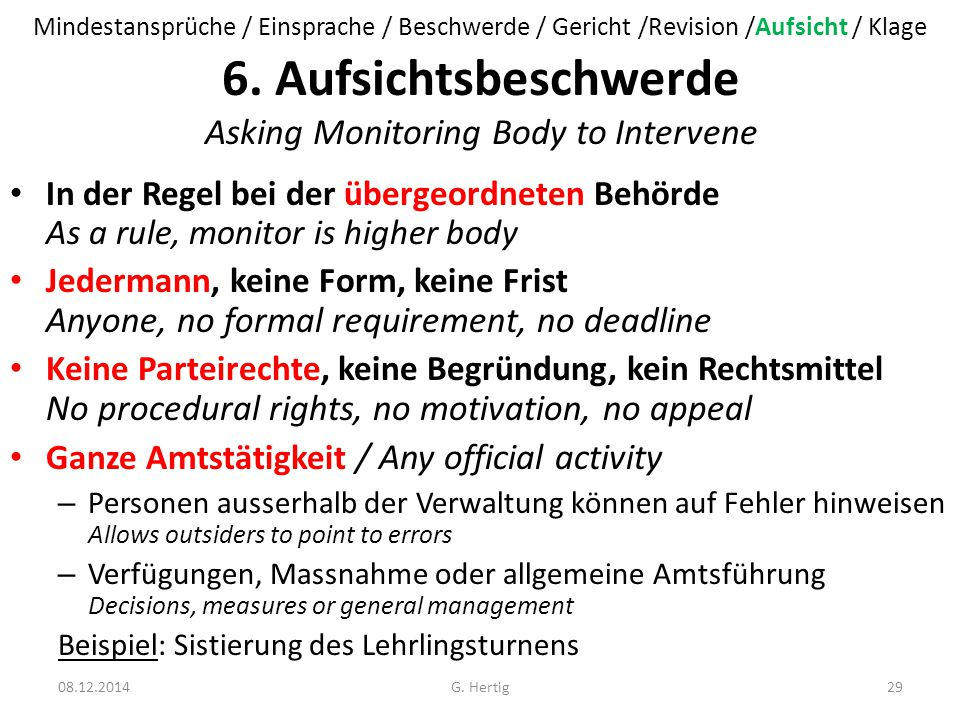 6. Aufsichtsbeschwerde Asking Monitoring Body to Intervene In der Regel bei der übergeordneten Behörde As a rule, monitor is higher body Jedermann, ke