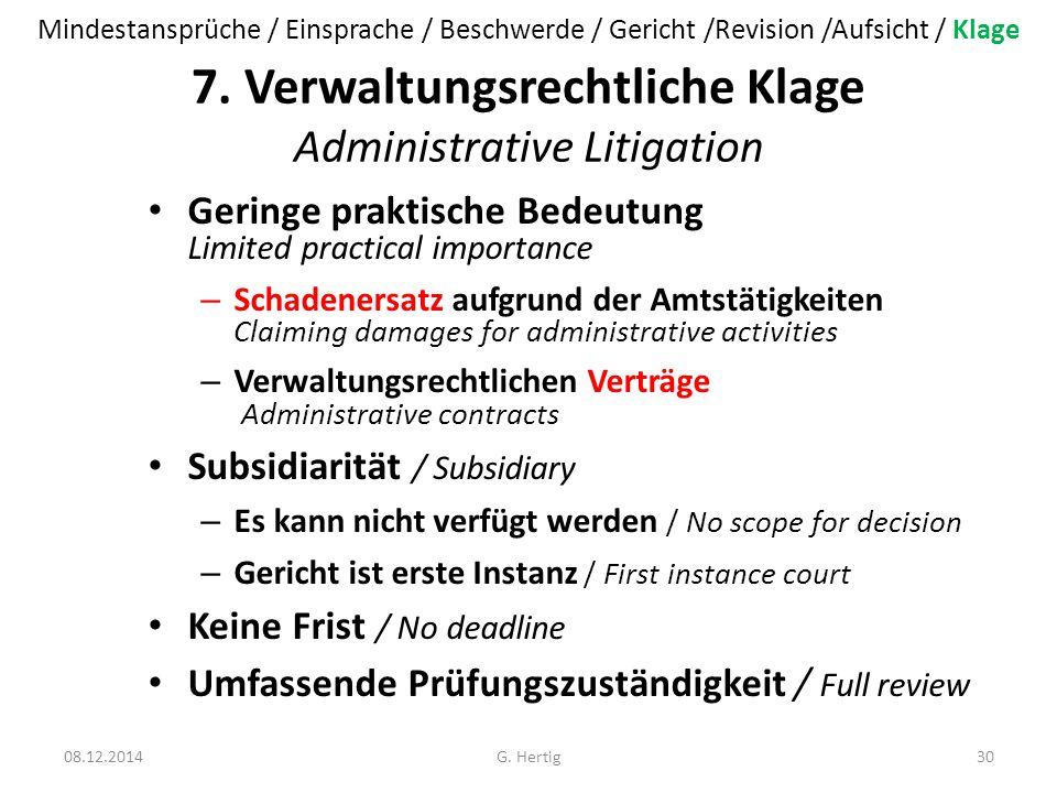 7. Verwaltungsrechtliche Klage Administrative Litigation Geringe praktische Bedeutung Limited practical importance – Schadenersatz aufgrund der Amtstä