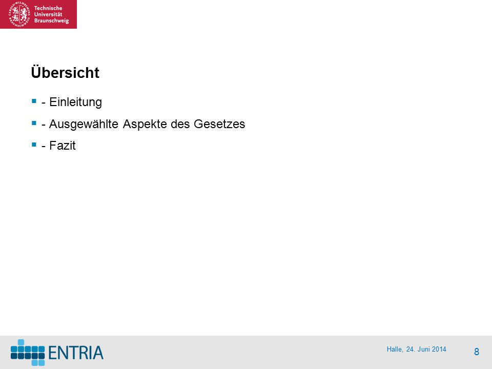 Halle, 24. Juni 2014 8 Übersicht  - Einleitung  - Ausgewählte Aspekte des Gesetzes  - Fazit
