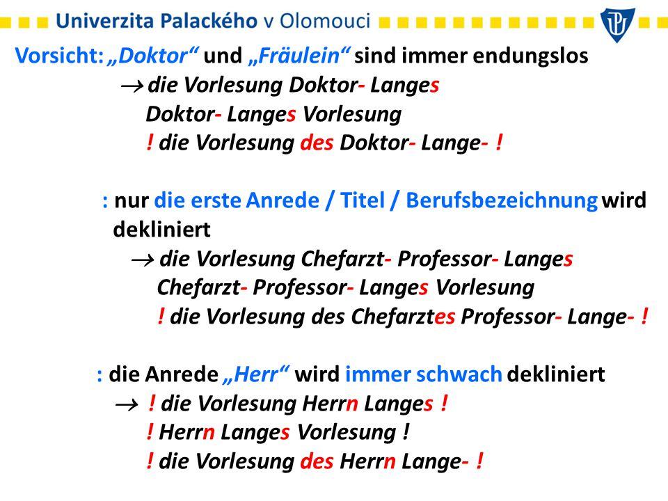 """Vorsicht: """"Doktor"""" und """"Fräulein"""" sind immer endungslos  die Vorlesung Doktor- Langes Doktor- Langes Vorlesung ! die Vorlesung des Doktor- Lange- ! :"""