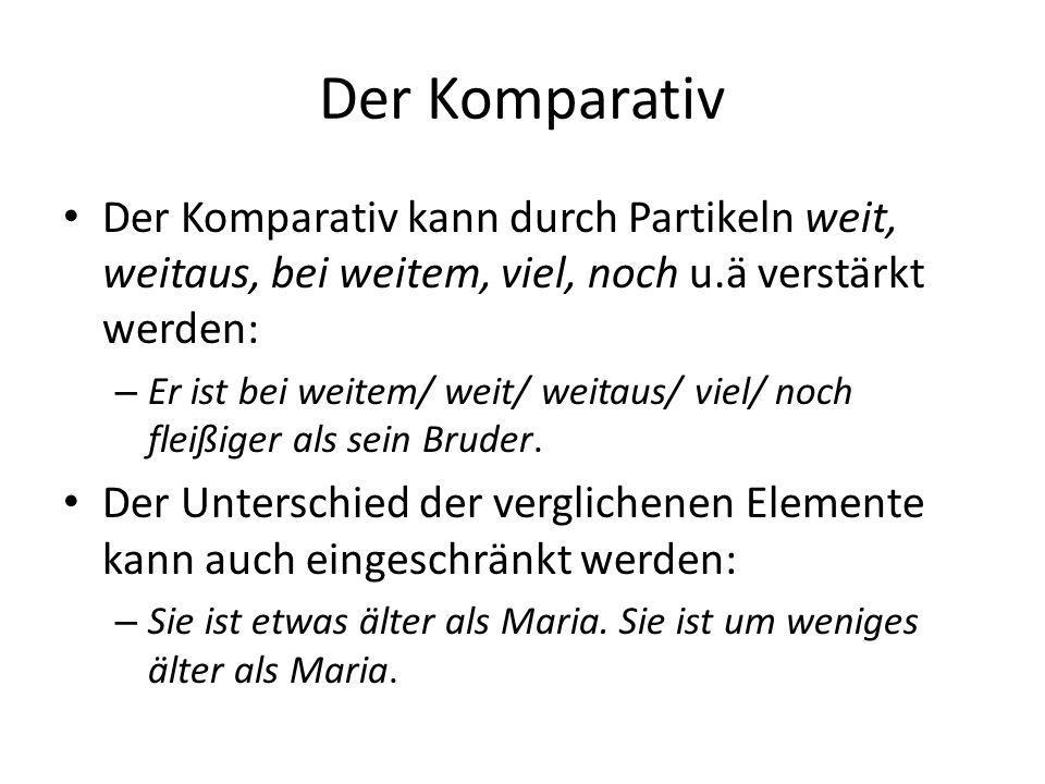 Der Komparativ Der Komparativ einiger Adjektive (z.B.