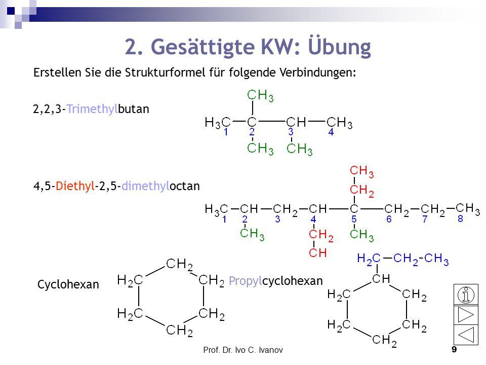 Prof.Dr. Ivo C. Ivanov10 Gesättigte KW: Übung Welche(r) der folgenden Namen sind (ist) richtig.