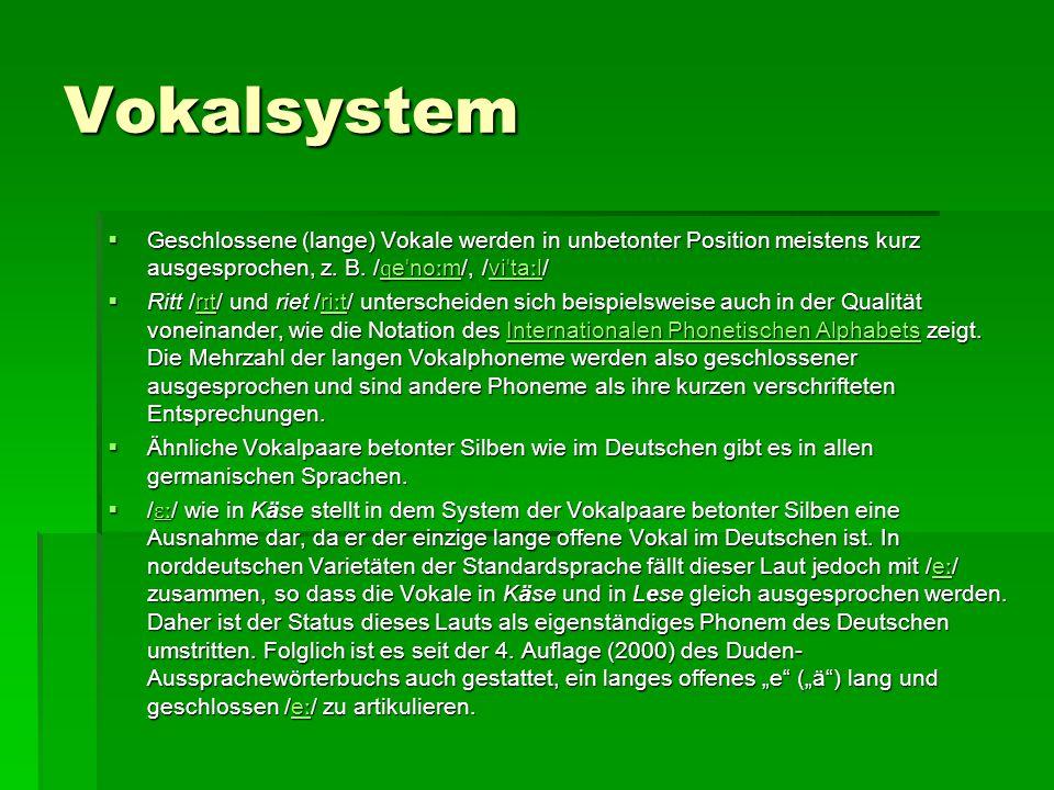 Monophthonge  Phonem Beschreibung Laut /a/ kurzer, offener vorderer bis hinterer ungerundeter Vokal wie in Kamm.