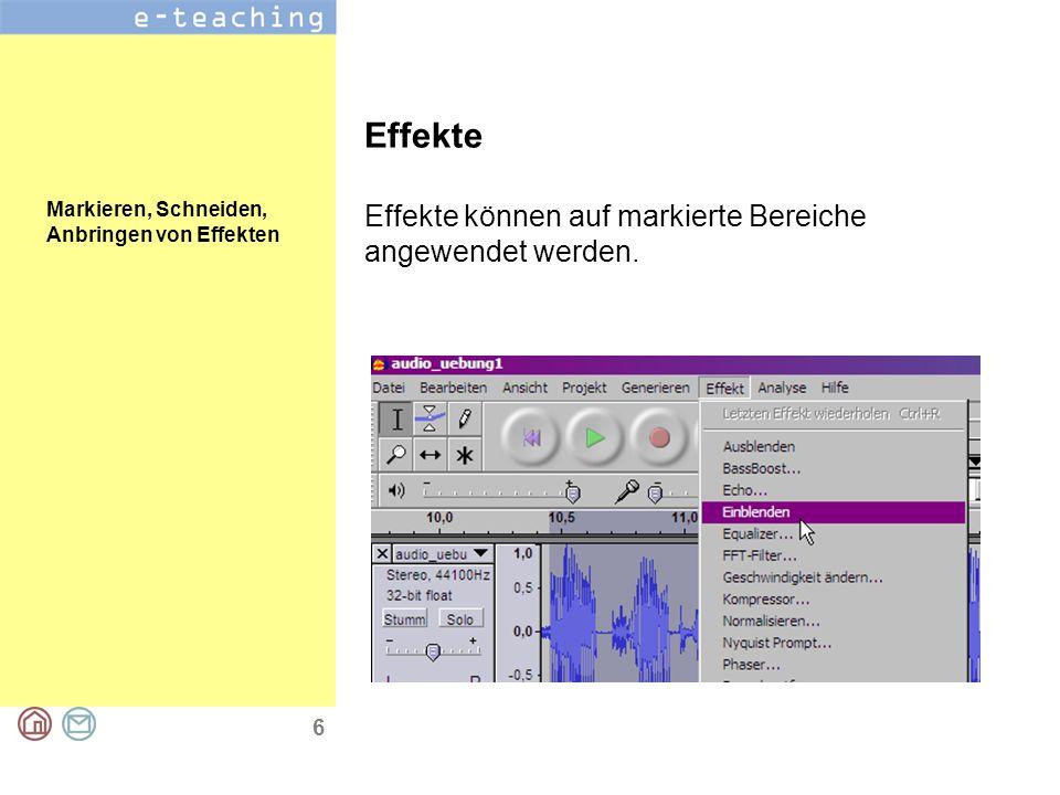 6 Effekte Effekte können auf markierte Bereiche angewendet werden.