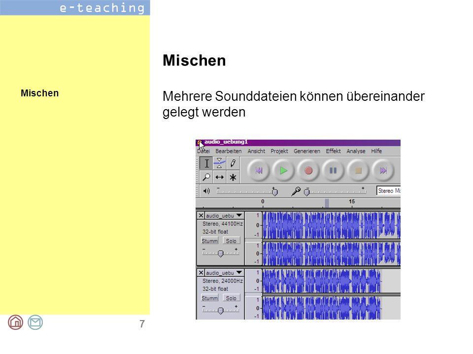 7 Mischen Mehrere Sounddateien können übereinander gelegt werden Mischen