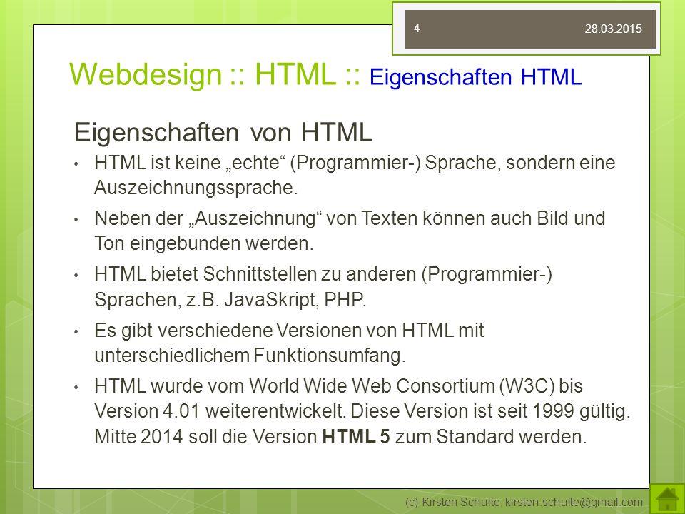"""Webdesign :: HTML :: Eigenschaften HTML Eigenschaften von HTML HTML ist keine """"echte (Programmier-) Sprache, sondern eine Auszeichnungssprache."""