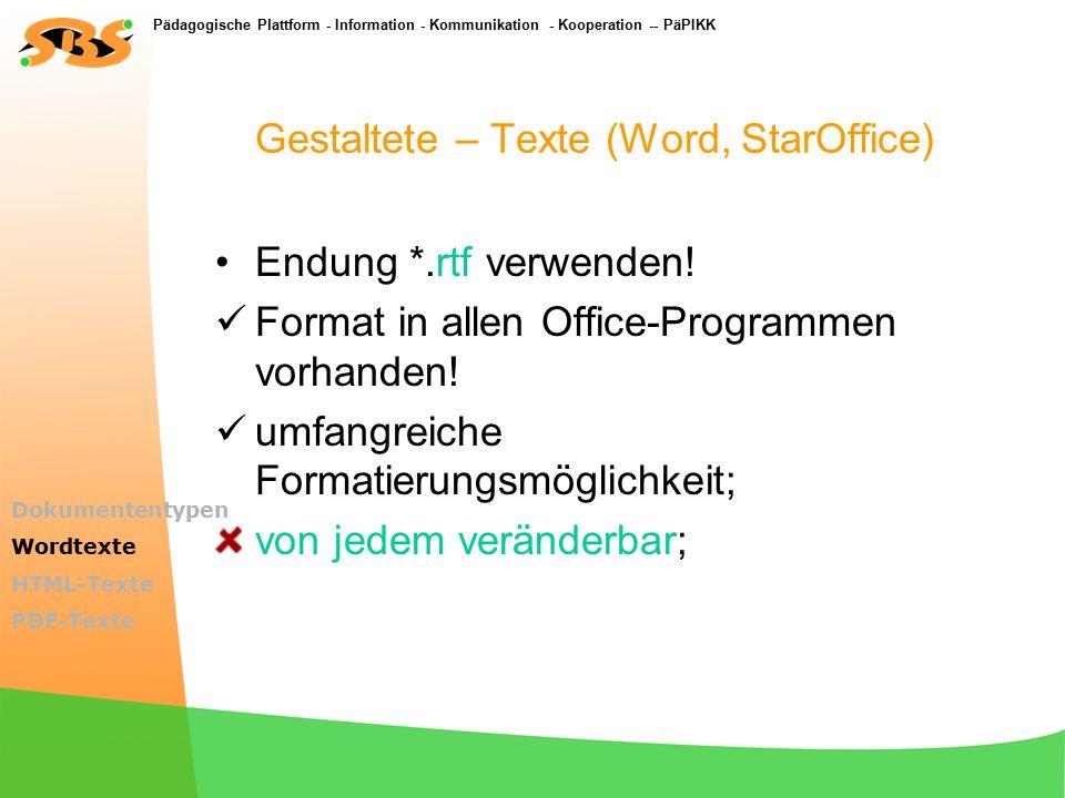 Pädagogische Plattform - Information - Kommunikation - Kooperation -- PäPIKK Dokumententypen Text aus Textverarbeitung z.B.