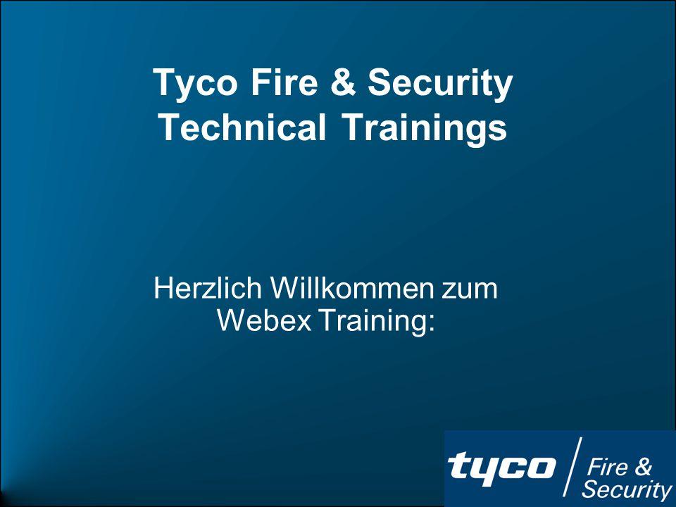 Tyco Fire & Security Technical Trainings Herzlich Willkommen zum Webex Training: