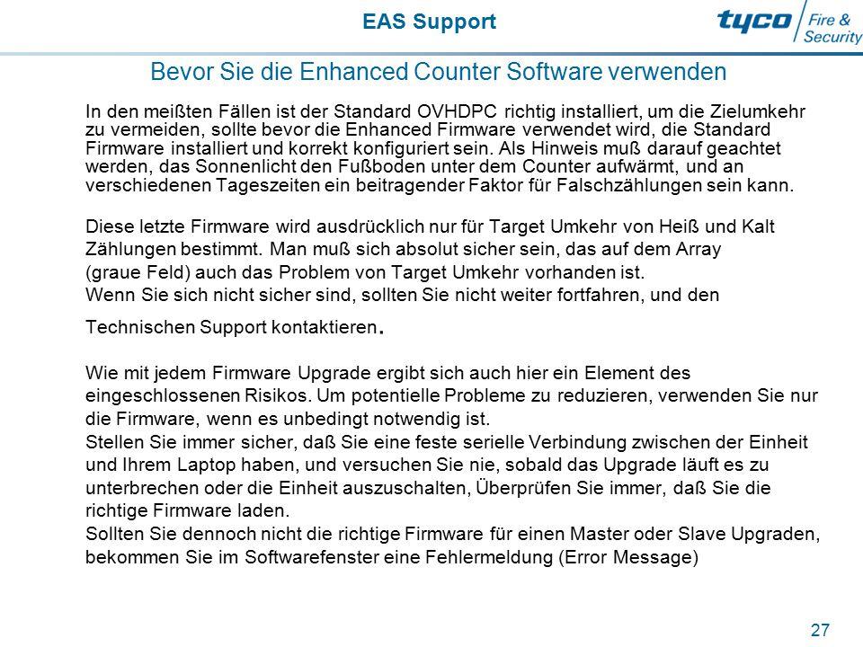 EAS Support 27 Bevor Sie die Enhanced Counter Software verwenden In den meißten Fällen ist der Standard OVHDPC richtig installiert, um die Zielumkehr