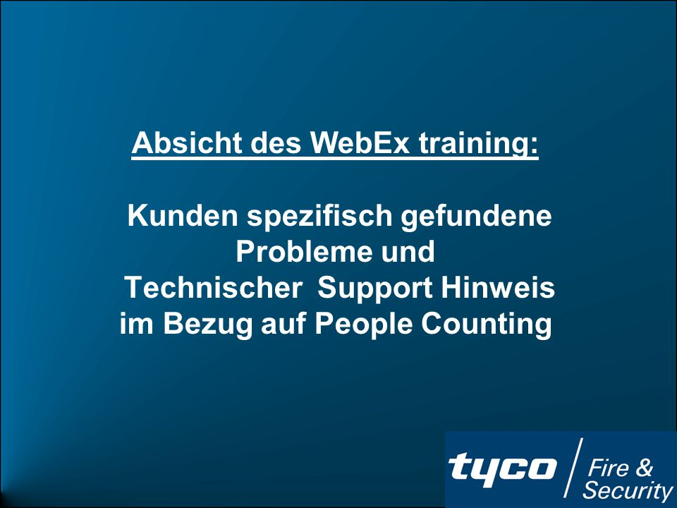 EAS Support 4 WebEx Training People Counting Overhead people counter –Standard people counter –Enhanced people counter (firmware) Traffic flow counter –Ultra exit traffic flow counter Die komplette Firmware und setup tools (Software) können unter dem angegebenem Link downgeloaded werden.