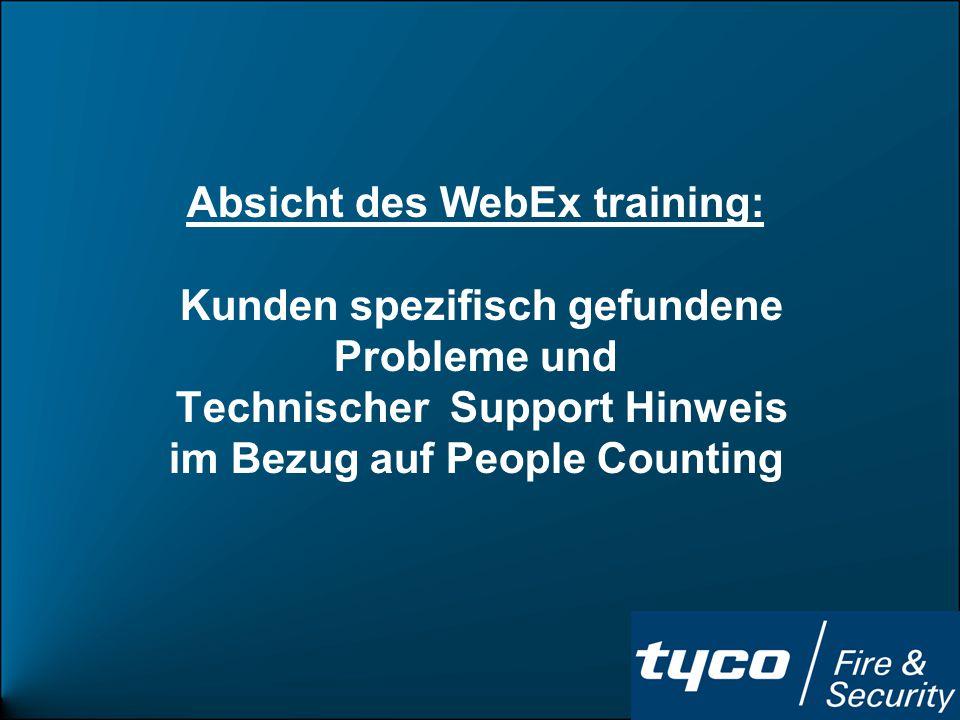 Absicht des WebEx training: Kunden spezifisch gefundene Probleme und Technischer Support Hinweis im Bezug auf People Counting