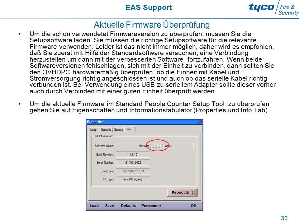 EAS Support 30 Aktuelle Firmware Überprüfung Um die schon verwendetet Firmwareversion zu überprüfen, müssen Sie die Setupsoftware laden. Sie müssen di