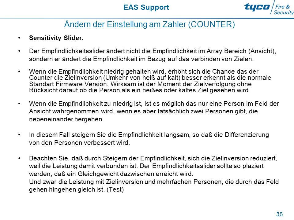 EAS Support 35 Ändern der Einstellung am Zähler (COUNTER) Sensitivity Slider. Der Empfindlichkeitsslider ändert nicht die Empfindlichkeit im Array Ber