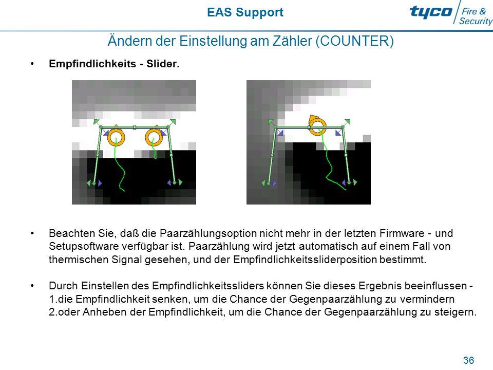 EAS Support 36 Ändern der Einstellung am Zähler (COUNTER) Empfindlichkeits - Slider. Beachten Sie, daß die Paarzählungsoption nicht mehr in der letzte