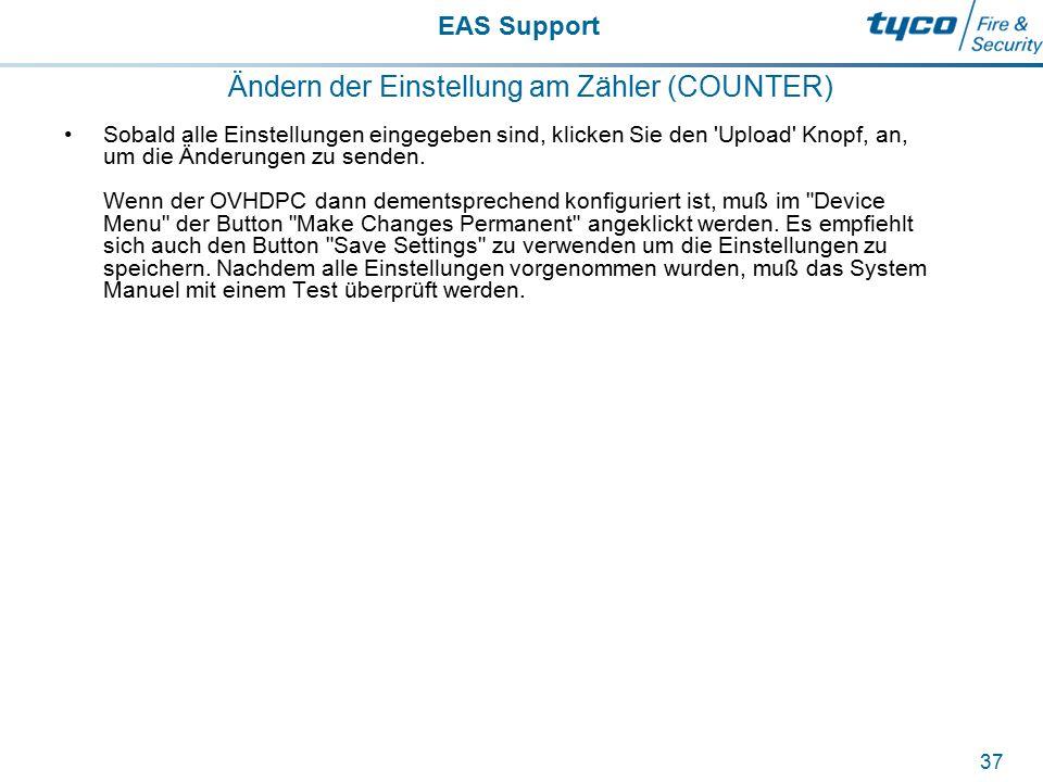 EAS Support 37 Ändern der Einstellung am Zähler (COUNTER) Sobald alle Einstellungen eingegeben sind, klicken Sie den 'Upload' Knopf, an, um die Änderu