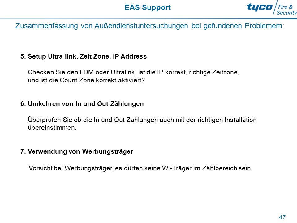 EAS Support 47 Zusammenfassung von Außendienstuntersuchungen bei gefundenen Problemem: 5. Setup Ultra link, Zeit Zone, IP Address Checken Sie den LDM