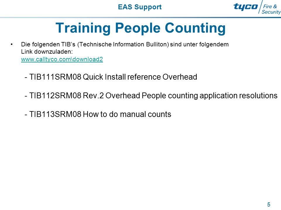 EAS Support 5 Training People Counting Die folgenden TIB's (Technische Information Bulliton) sind unter folgendem Link downzuladen: www.calltyco.com\d