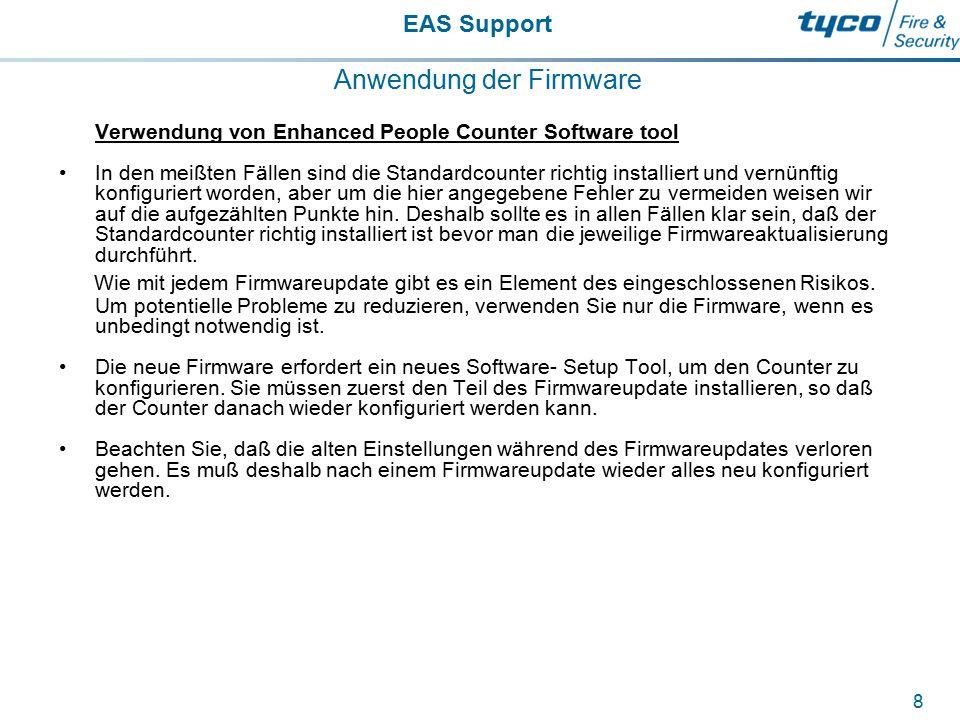 EAS Support 8 Anwendung der Firmware Verwendung von Enhanced People Counter Software tool In den meißten Fällen sind die Standardcounter richtig insta