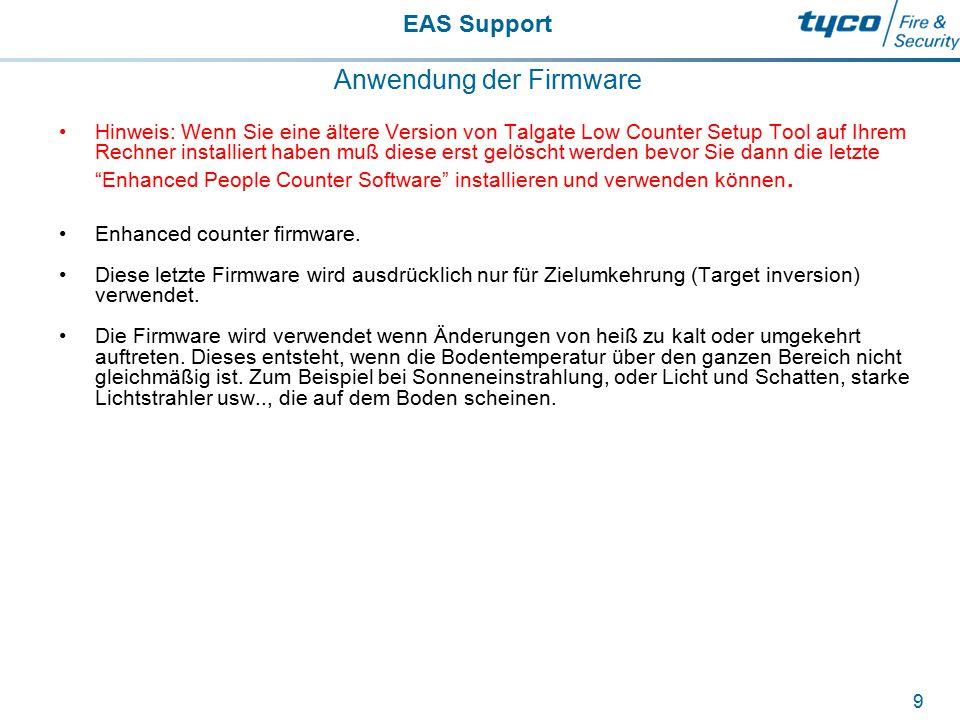 EAS Support 9 Anwendung der Firmware Hinweis: Wenn Sie eine ältere Version von Talgate Low Counter Setup Tool auf Ihrem Rechner installiert haben muß