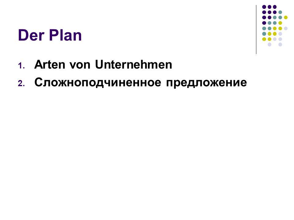 Der Plan 1. Arten von Unternehmen 2. Сложноподчиненное предложение