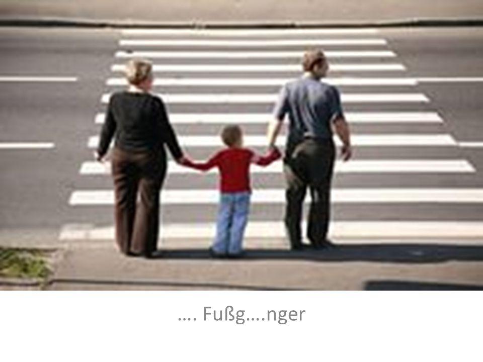 …. Fußg….nger
