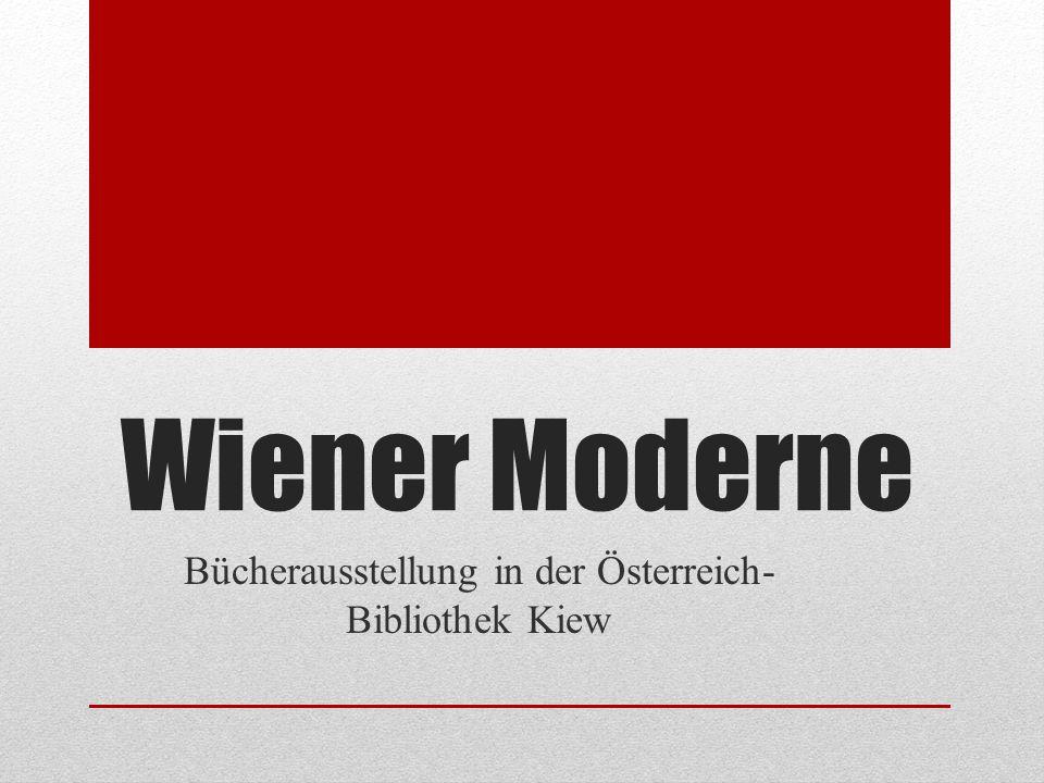 Wiener Moderne Bücherausstellung in der Österreich- Bibliothek Kiew