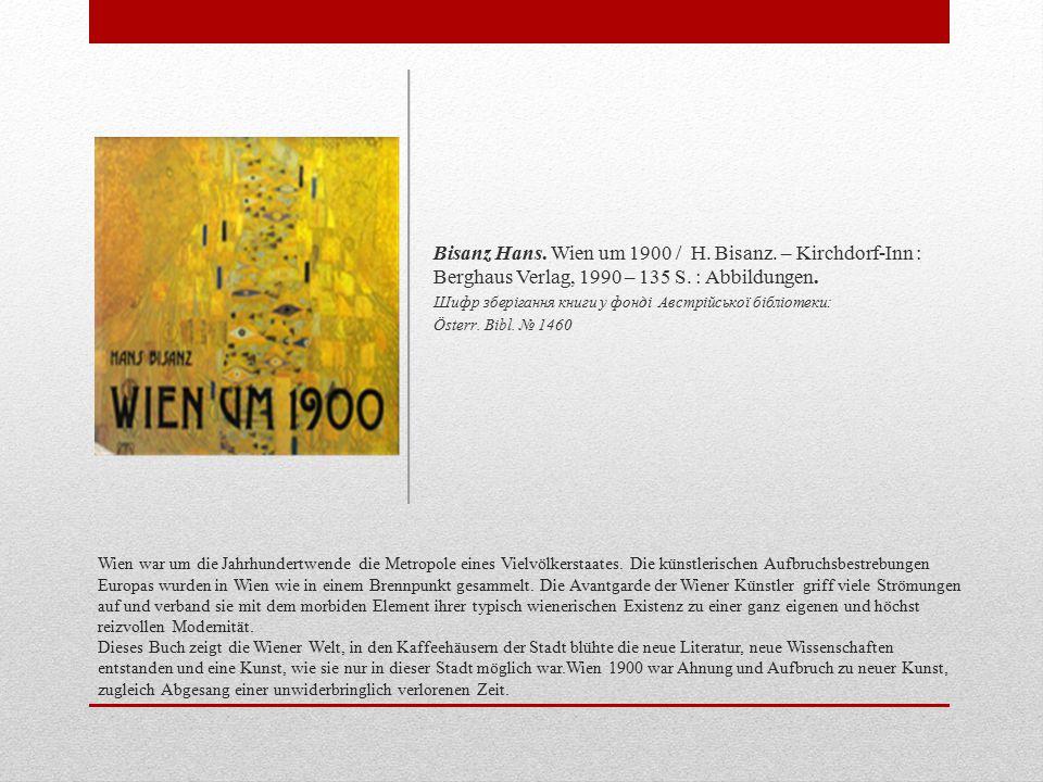 Wien war um die Jahrhundertwende die Metropole eines Vielvölkerstaates.