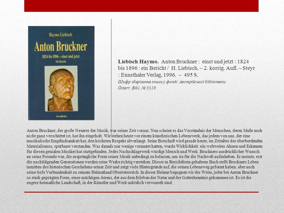 Anton Bruckner, der große Neuerer der Musik, war seiner Zeit voraus.